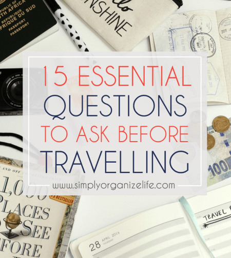 15-Essential-Questions-To-Ask-Before-Travelling-Simply-Organize-Life-End