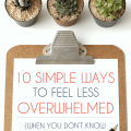10-Simple-Ways-To Feel-Less-Overwhelmed-Simply-Organize-Life-Main