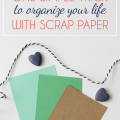 Organize-Your-Life-With-Scrap-Paper-Simply-Organize-Life