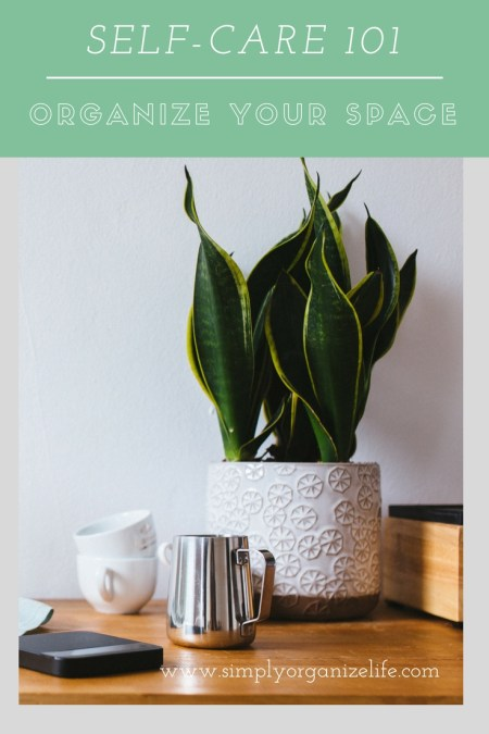 REGULAR-SELF-CARE-SIMPLY-ORGANIZE-LIFE-BLOG-ORGANIZE-YOUR-SPACE
