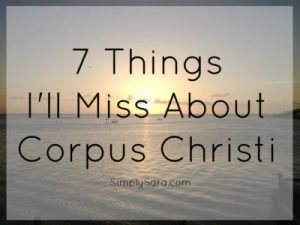 7 Things I'll Miss About Corpus Christi