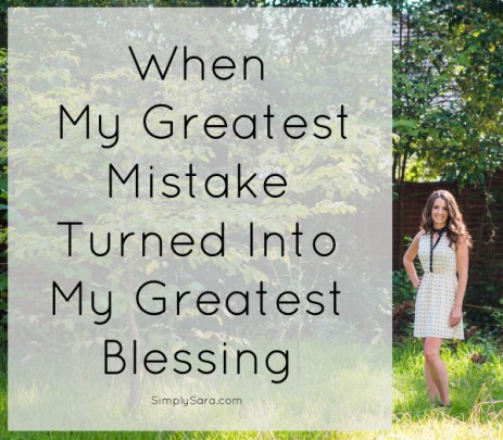when-my-greatest-mistake-turned-into-my-greatest-blessing