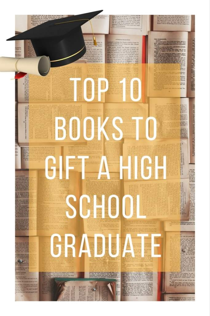 Top 10 Books to Gift a High School Graduate