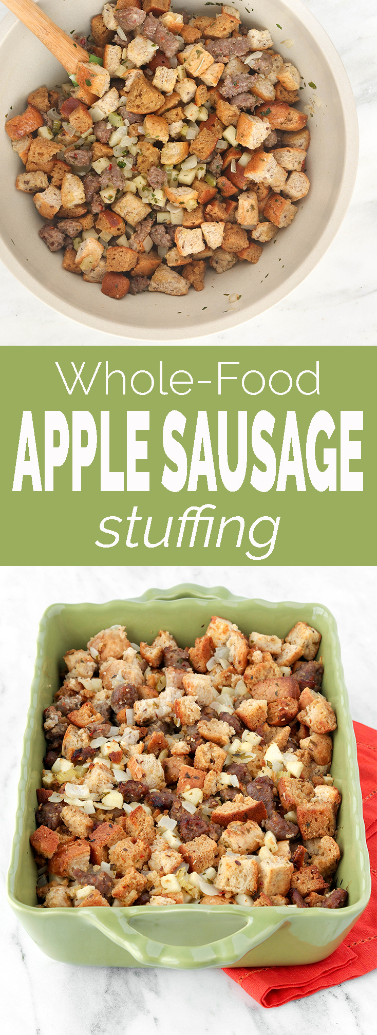 Simple Whole-Food Apple Sausage Stuffing with 2 types of bread, tart granny smith apples, spicy sausage and plenty of fresh herbs!