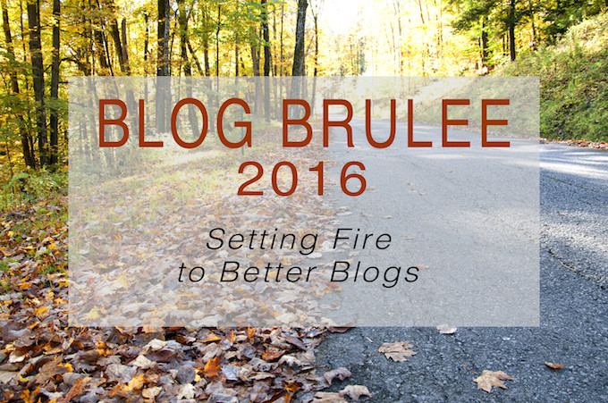Blog Brûlée 2016 - Setting Fire to Better Blogs