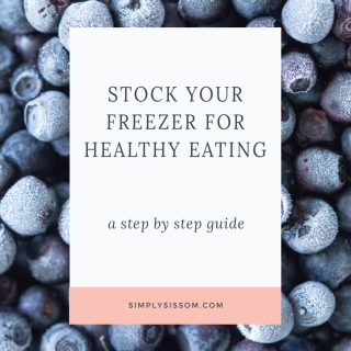 How to Stock Your Freezer for Healthy Eating