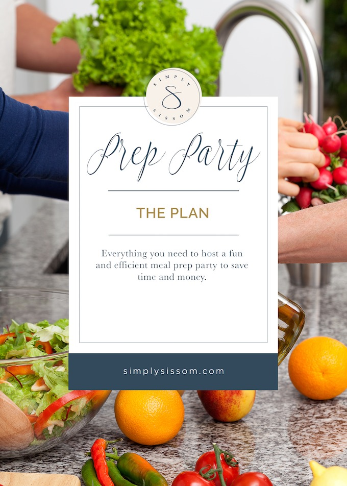 How To Host A Meal Prep Party | Simply Sissom