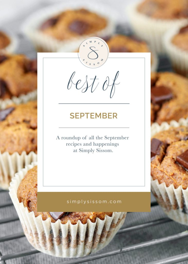 Best of September, a roundup of September recipes and happenings at Simply Sissom.