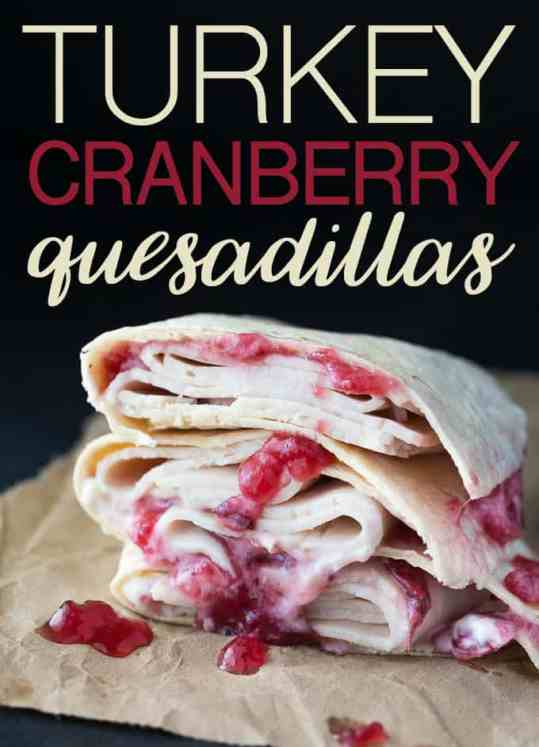 Turkey Cranberry Quesadillas by Simply Stacie