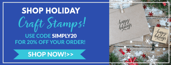 shop holiday craft stamps, use code simply20 for 20% off your order
