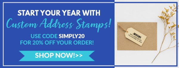 start your year with custom address stamps, use code simply20 for 20% off your order