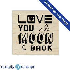 love you to the moon and back craft stamp