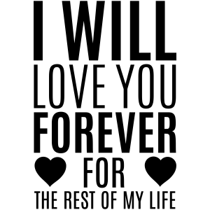 i will love you forever for the rest of my life craft stamp