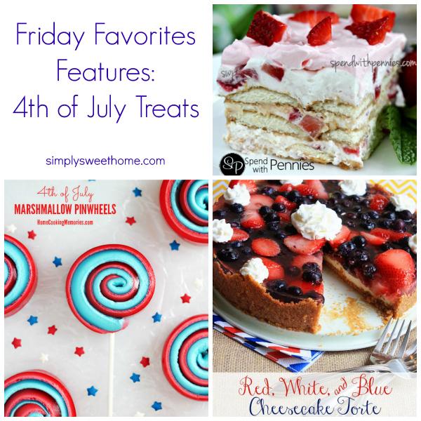 Friday Favorites 4th of July Treats