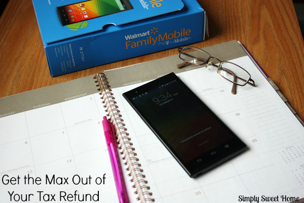 Get the Max Out of Your Tax Refund with Walmart Family Mobile