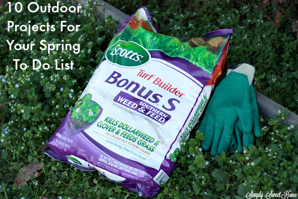 10 Outdoor Projects for Your Spring To Do List