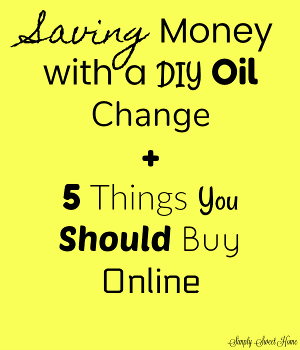 Saving Money with a DIY Oil Change + 5 Things You Should Buy Online