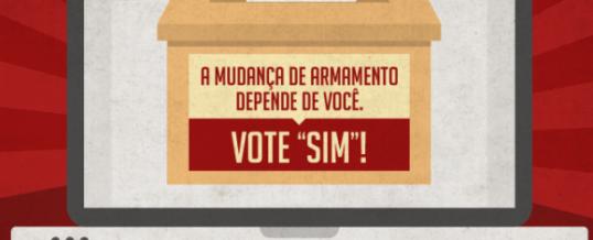 VOTE SIM! PELA TROCA DO ARMAMENTO