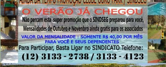 Ainda dá Tempo – Promoção Ouro Park / Sindseg