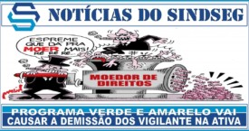 PROGRAMA VERDE E AMARELO VAI CAUSAR A DEMISSÃO DOS VIGILANTES NA ATIVA.