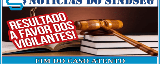 FIM DO CASO ATENTO – Os Vigilantes irão receber!