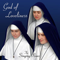 God of Loveliness by the Singing Nuns