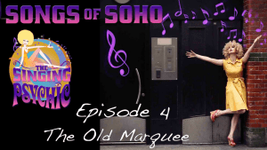 old marquee songs of soho episode 4 #singingpsychic