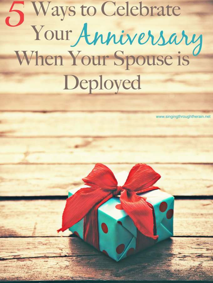 5 Ways to Celebrate Your Anniversary When Your Spouse is Deployed