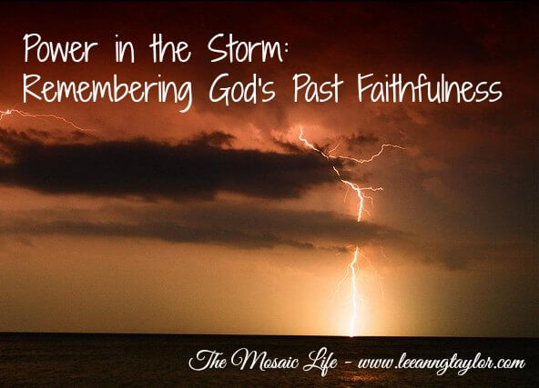 Power in the Storm: Remembering God's Past Faithfulness