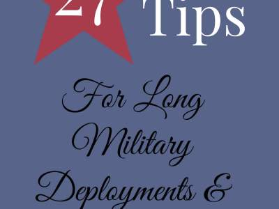 27 Tips for Long Military Deployments and Separations