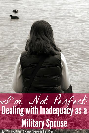 I'm Not Perfect: Dealing with Inadequacy as a Military Spouse