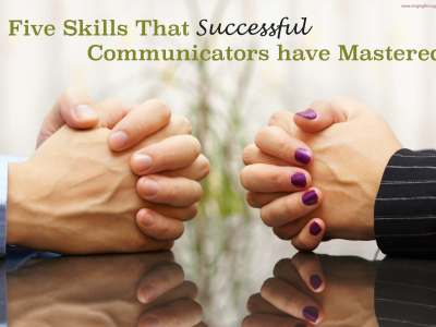 Five Skills That Successful Communicators have Mastered