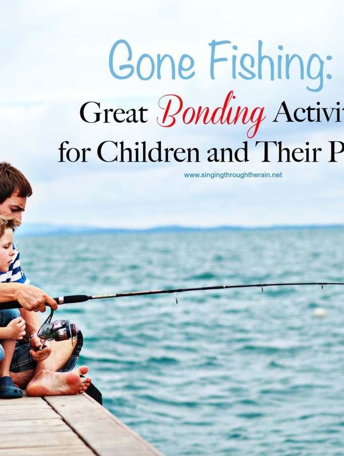 Gone Fishing: Great Bonding Activities for Children and Their Parents