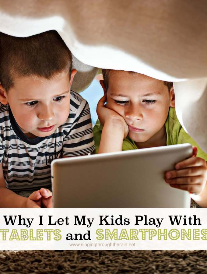 Why I Let My Kids Play With Tablets and Smartphones