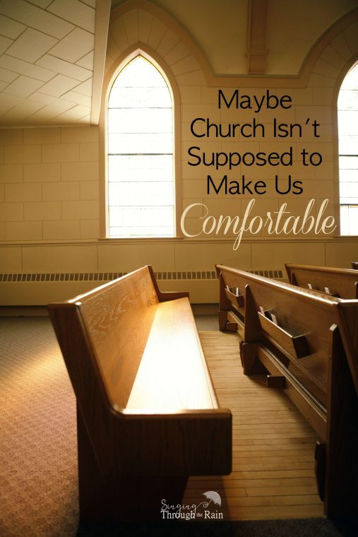 Maybe Church Isn't Supposed to be Comfortable