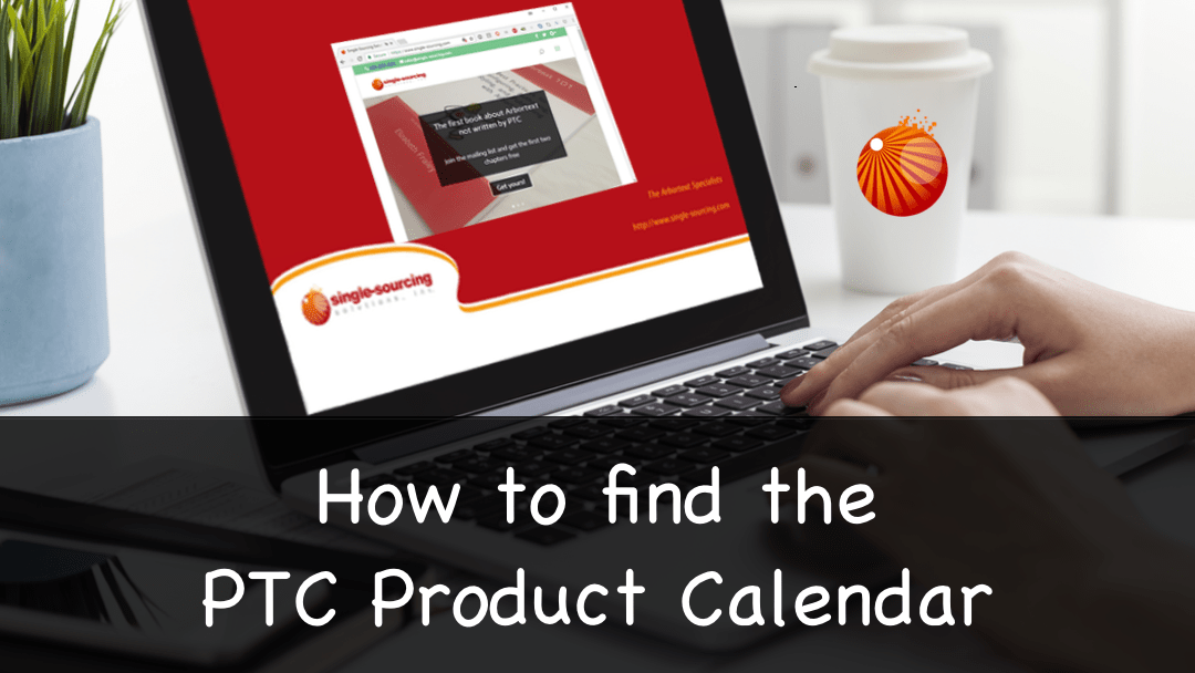 How to find the PTC Product Calendar