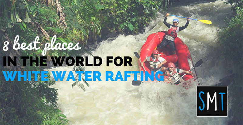 Adventure Time: The Best Places for White Water Rafting