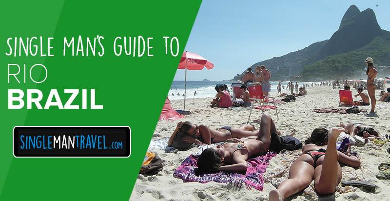 The Ultimate Singles Holiday Guide to Rio De Janeiro