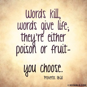 Words - Proverbs 18: 21