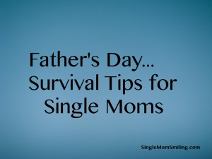 Father's Day Survival Guide for Single Mom