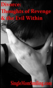 Divorce Thoughts of Revenge and Evil Within - B&W photo girl with head on hand
