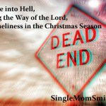 A Glimpse into Hell, Preparing the Way of the Lord, & the Christmas Season – Luke 3:1-6