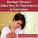 Marriage? Divorce? Either Way, It's Time to Invest in Your Future