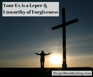 your-ex-is-a-leper-unworthy-of-forgiveness