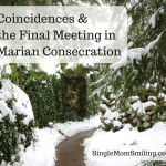 Coincidences & the Final Meeting in Marian Consecration