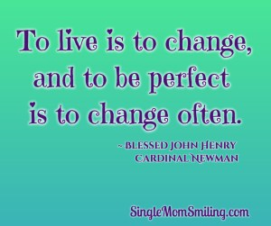 Change & Perfection - Blessed Cardinal Newman Quote