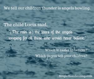 Fatima - Rain (Rain is the Angle's tears for non believers- Sr Lucia quote)