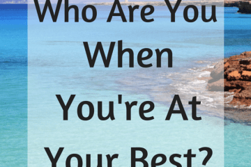 who are you when you're at your best