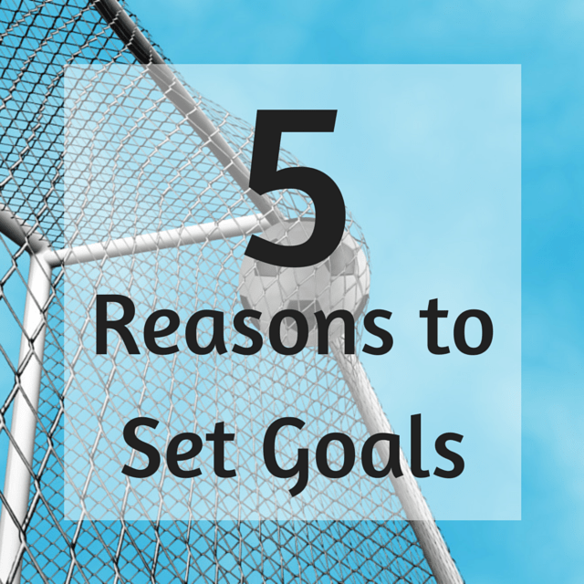 5 reasons to set goals