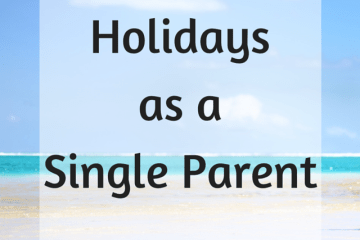 holidays as a single parent